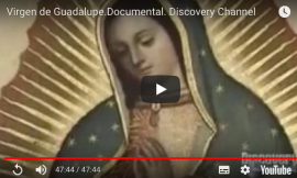 Video: Virgen de Guadalupe; entre la fe y la razón... Documental Discovery Channel